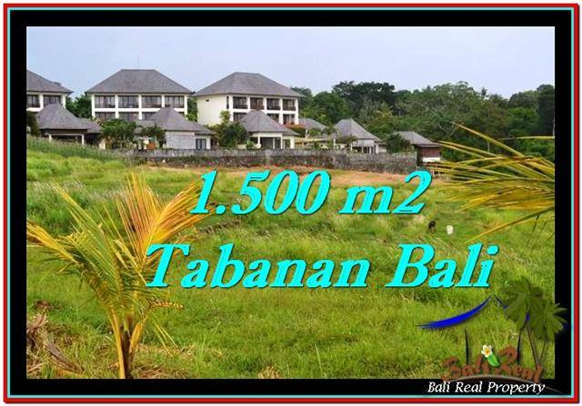 FOR SALE Magnificent PROPERTY 1,500 m2 LAND IN TABANAN BALI TJTB252